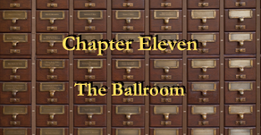 Chapter 11 - The Ballroom