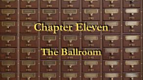 Chapter 11 - The Ballroom