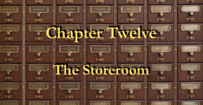 Chapter 12 - The Storeroom