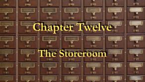 Chapter 12 - The Storeroom