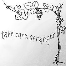 TAKE CARE STRANGER - KNOW BETTER.JPG