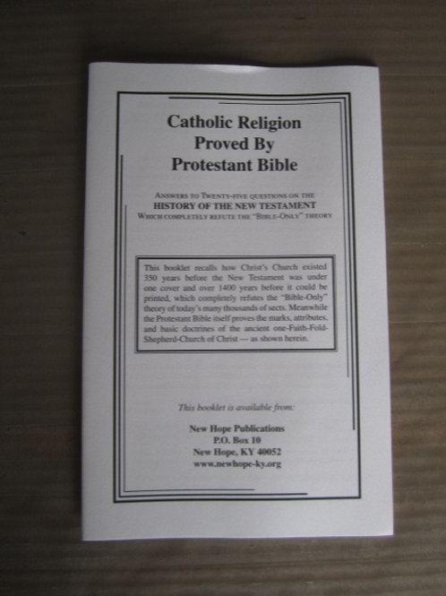 B0109 Catholic Religion Proved by Protestant Bible (booklet)