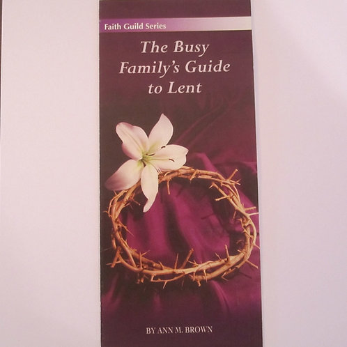 #4023 The Busy Family's Guide to Lent (Pamphlet)