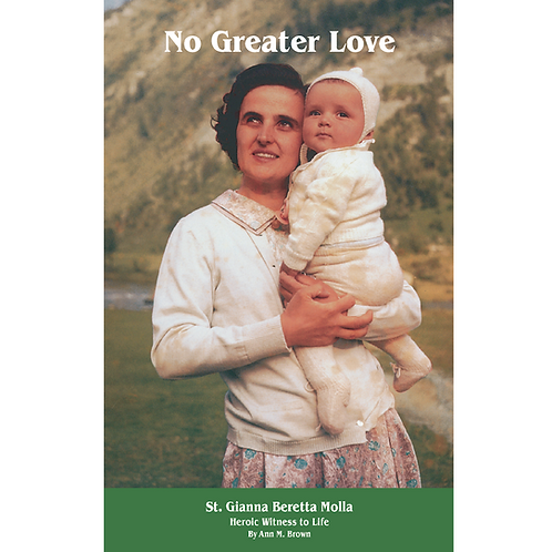 B3007 No Greater Love: St Gianna B Molla