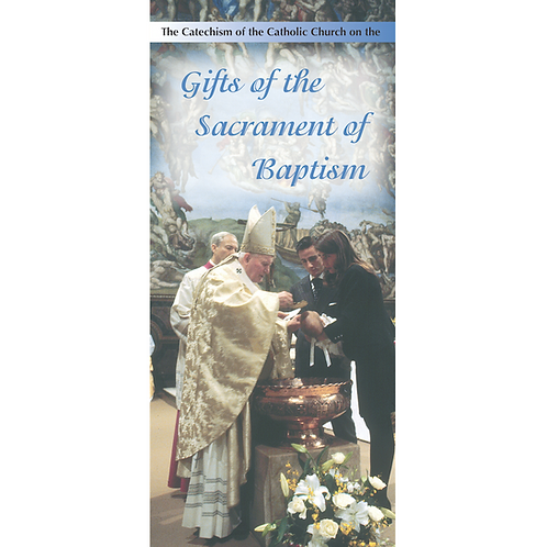 Gifts of the Sacrament of Baptism (pamphlet)