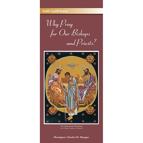 4016 Why Pray for Our Bishops & Priests? (pamphlet)