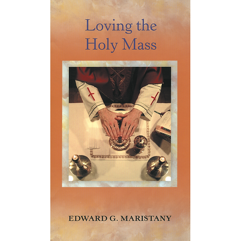 3269 Loving the Holy Mass (Book)
