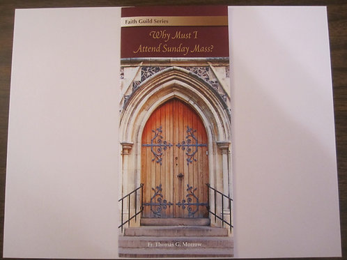 Why Must I Attend Sunday Mass? (Pamphlet)