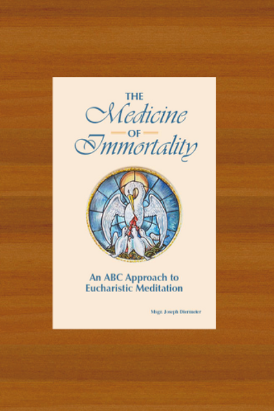 3470  The Medicine of Immortality: An ABC Approach to Eucharistic Meditation
