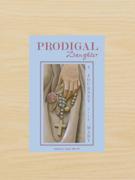 B3460 Prodigal Daughter: A Journey With Mary