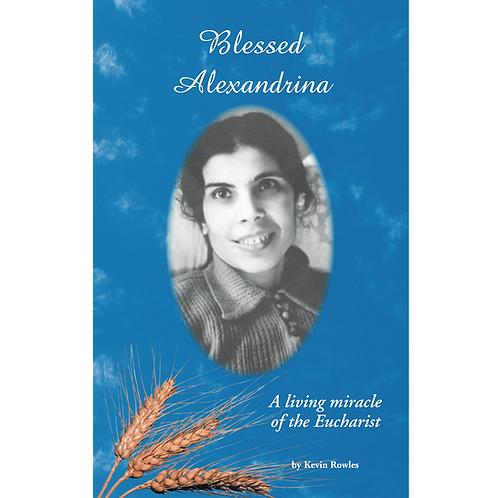 Bl Alexandrina: A Living Miracle (Bklt) #B3258