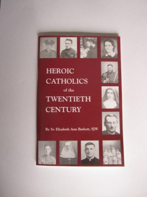Heroic Catholics of the 20th Century (Bklt) #B3088