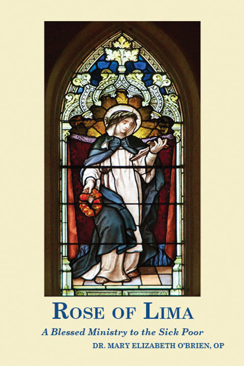 B3468 Rose of Lima: A Blessed Ministry to the Sick Poor