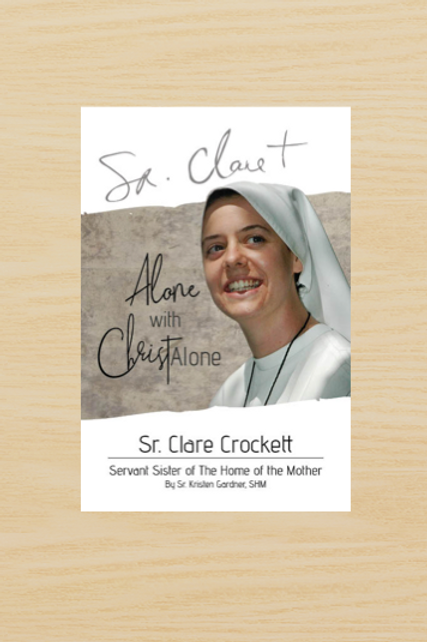 3472 Sr. Clare Crockett: Alone with Christ Alone