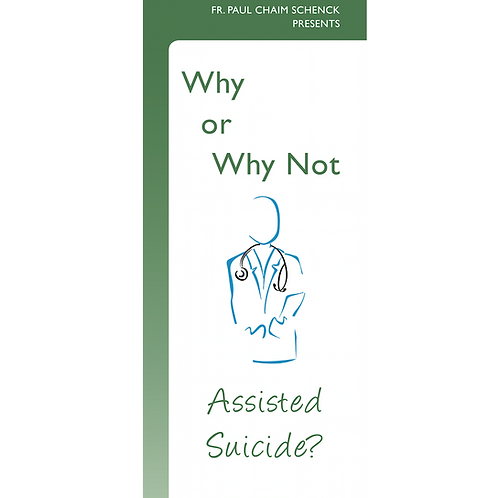 #P003 Why or Why Not Assisted Suicide? (Pamphlet)