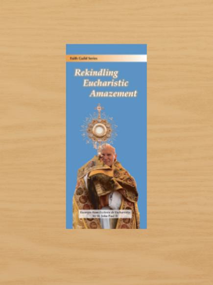 1013 Rekindling Eucharistic Amazement (pamphlet)