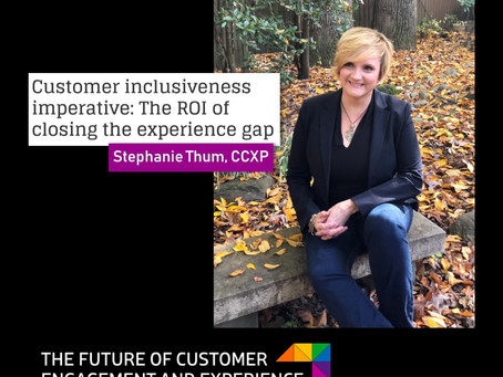 Customer Inclusiveness: The ROI of closing the experience gap for ALL customers