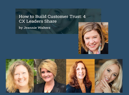 How to Build Customer Trust: 4 CX Leaders Share - Guest Post by Jeannie Walters, CCXP