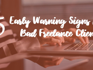 15 Early Warning Signs of a Bad Freelance Client
