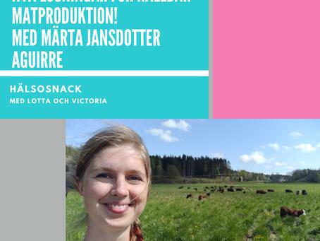 Avsnitt 187 Märta Jansdotter Aguirre - Nya lösningar för hållbar matproduktion!