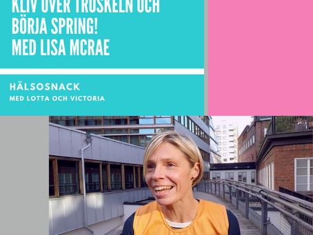 Avsnitt 185: Lisa McRae - Kliv över tröskeln och börja spring!