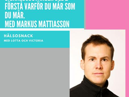 Avsnitt 203: Markus Mattiasson - Signalsubstanser Del 2 - Förstå varför du mår som du mår!