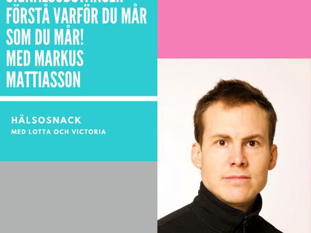 Avsnitt 194 Markus Mattiasson - Signalsubstanser - förstå varför du mår som du mår!