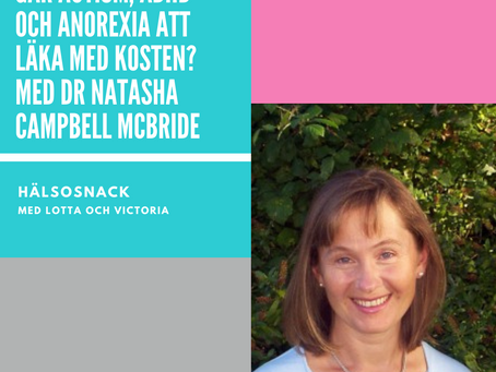 189 - Dr Natasha Campbell-McBride - Autism, ADHD och anorexia går det att läka med hjälp av kosten?