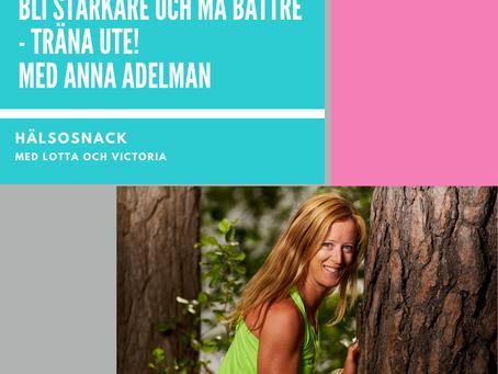 Avsnitt 191 Anna Adelman - Bli starkare och må bättre - träna ute!