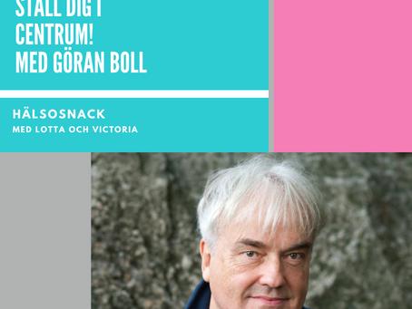 Avsnitt: 193 Göran Boll - Ställ dig i centrum!