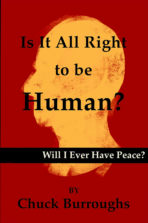 Is It All Right to be Human? by Chuck Burroughs