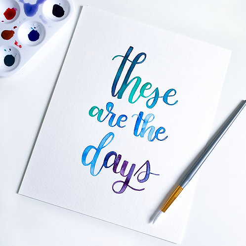 """Original """"These are the days"""" Watercolor   8 x 10"""