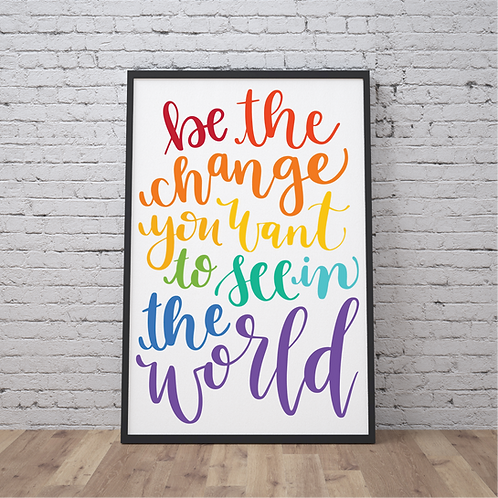 Be The Change Downloadable Print | 11 x 17