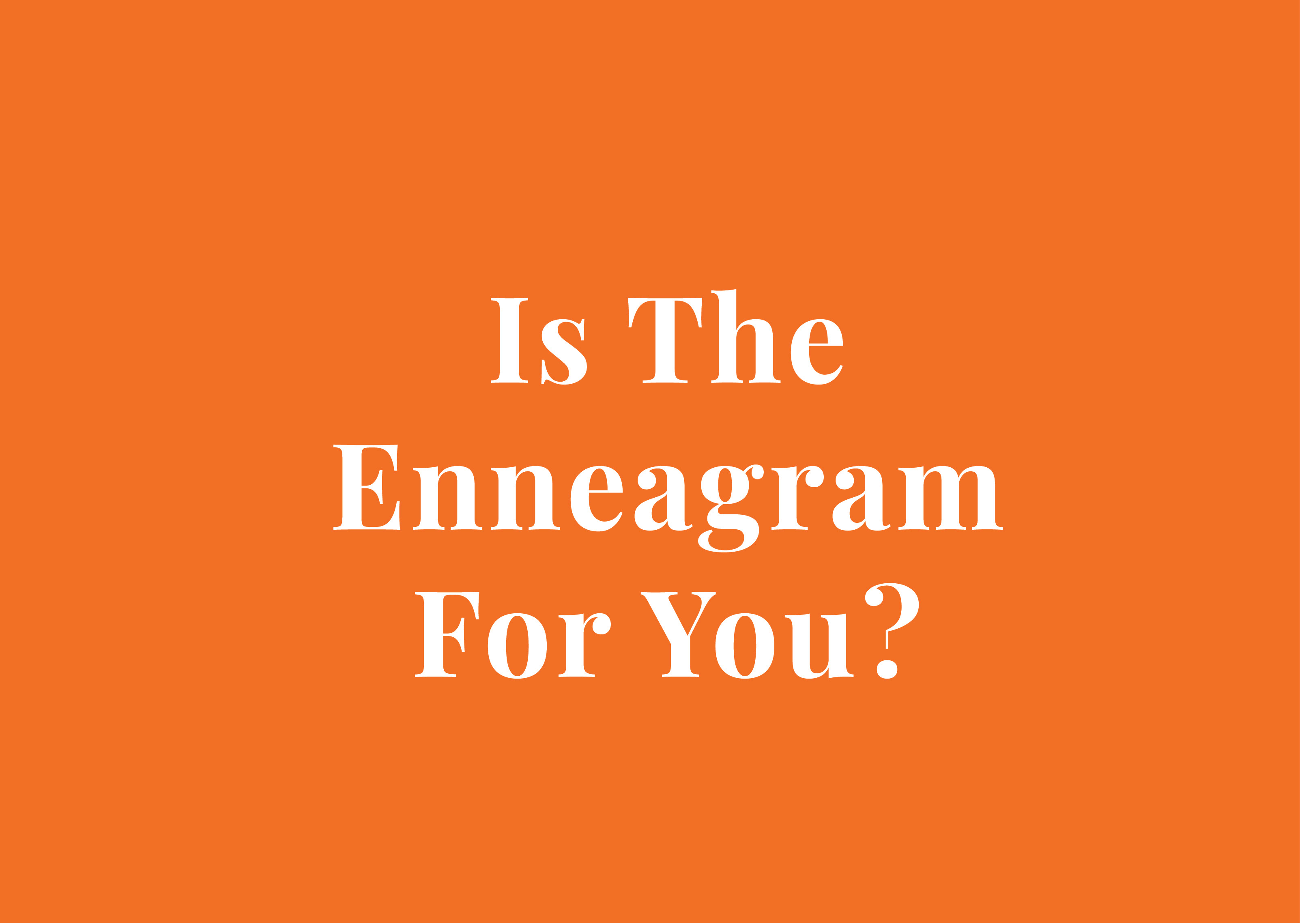 Is The Enneagram For You?