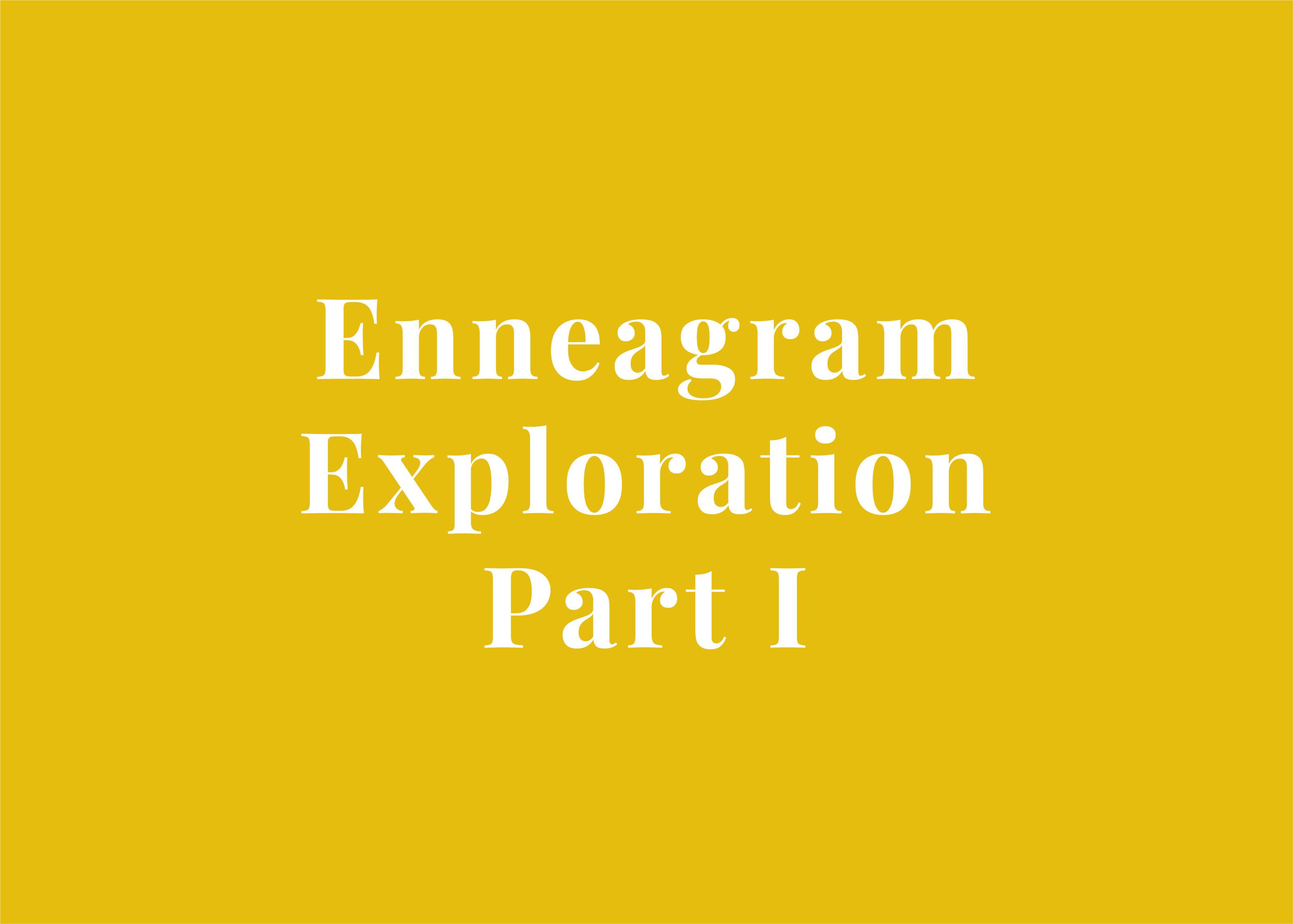 Enneagram Exploration Part I