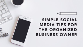 Simple Social Media Tips for the Organized Business Owner