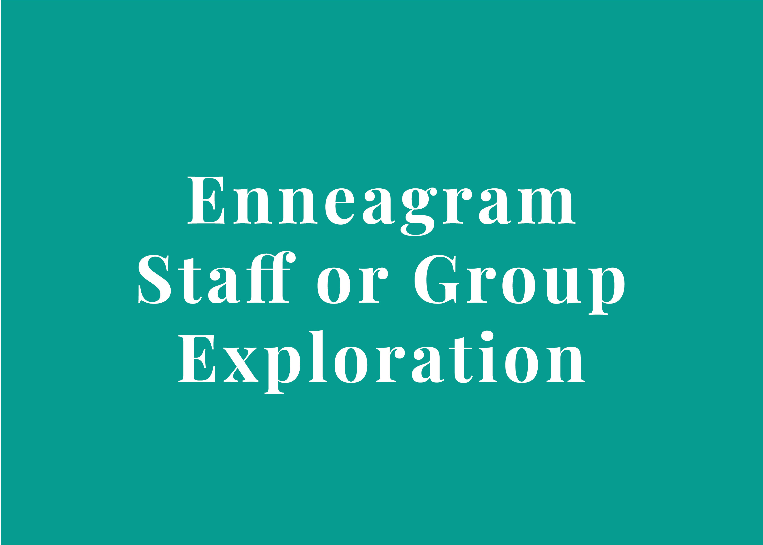 Enneagram Staff or Group Exploration