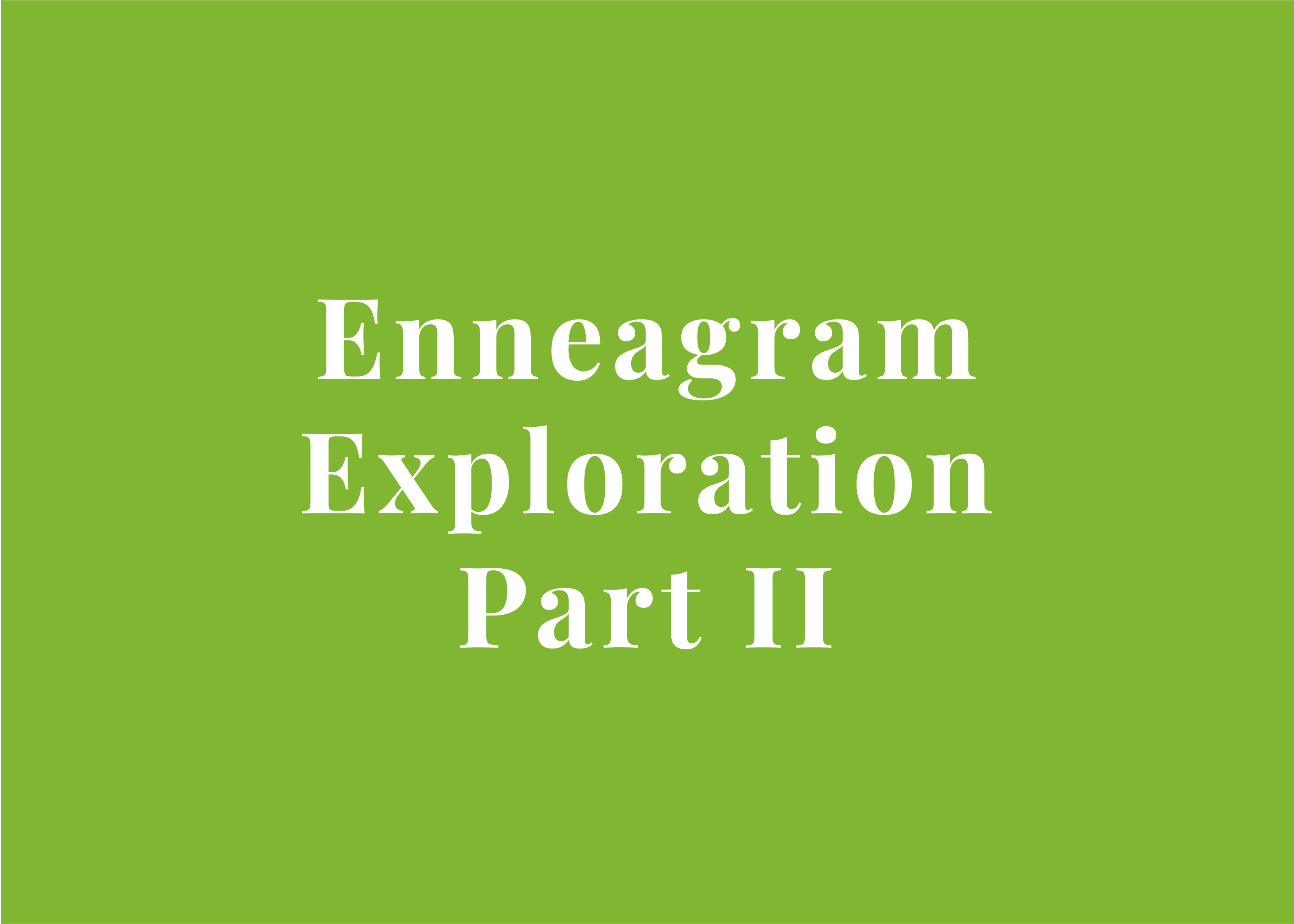 Enneagram Exploration Part II