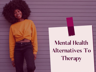 Therapy for Black Girls - Mental Health Alternatives to Therapy