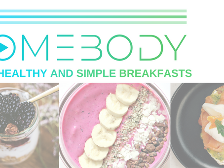 Top 3 Healthy and Simple Breakfasts