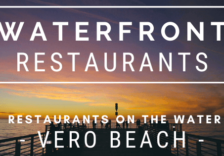 Waterfront Restaurants in Vero Beach