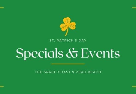 St. Patrick's Day Specials Near Me in the Space Coast & Vero Beach