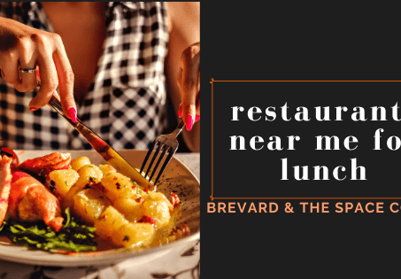 Restaurants near me for lunch: Brevard & the Space Coast