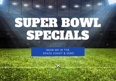 Super Bowl 2021 Specials Near Me: Space Coast and Vero deals for the big game