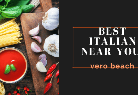 Best Italian Food Near Me: Vero Beach