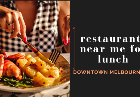 Restaurants near me for lunch: Downtown Melbourne