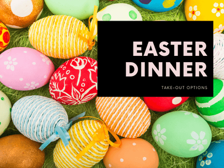 Easter Dinner Take-Out Options from Vero to Melbourne to Cocoa Village!