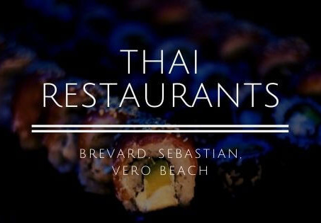 Thai restaurant near me: Brevard, Space Coast, Sebastian & Vero Beach.
