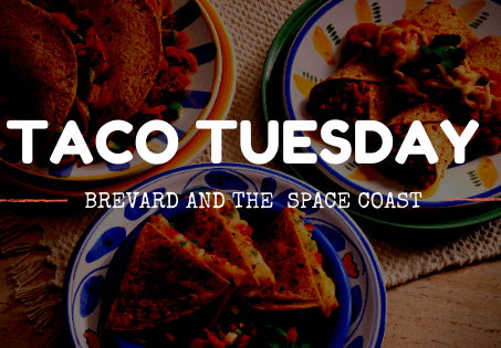 Top Picks for Taco Tuesday specials near me in Brevard & the Space Coast