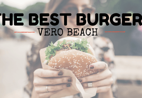 Best burger places near me: Vero Beach, FL